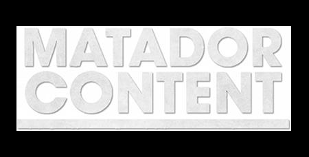 Matador Content